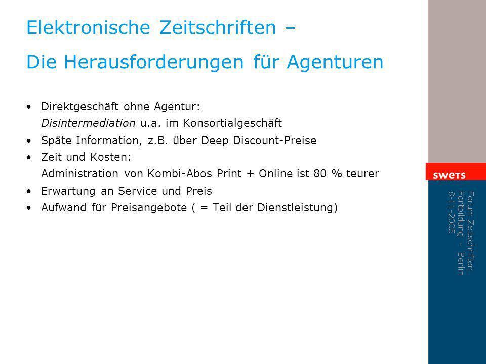 Forum Zeitschriften Fortbildung - Berlin 8-11-2005 Elektronische Zeitschriften – Die Herausforderungen für Agenturen Direktgeschäft ohne Agentur: Disi