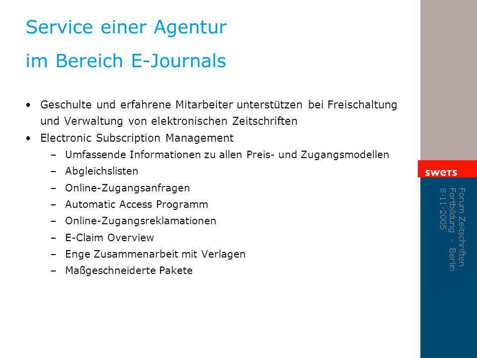Forum Zeitschriften Fortbildung - Berlin 8-11-2005 Service einer Agentur im Bereich E-Journals Geschulte und erfahrene Mitarbeiter unterstützen bei Fr