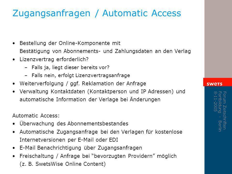 Forum Zeitschriften Fortbildung - Berlin 8-11-2005 Zugangsanfragen / Automatic Access Bestellung der Online-Komponente mit Bestätigung von Abonnements