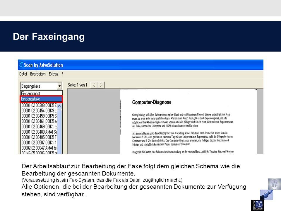Der Faxeingang Der Arbeitsablauf zur Bearbeitung der Faxe folgt dem gleichen Schema wie die Bearbeitung der gescannten Dokumente. (Voraussetzung ist e