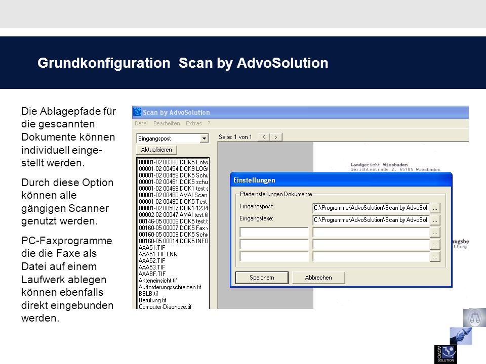 Grundkonfiguration Scan by AdvoSolution Die Ablagepfade für die gescannten Dokumente können individuell einge- stellt werden. Durch diese Option könne