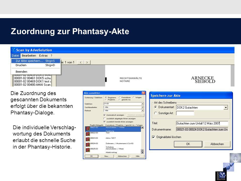 Zuordnung zur Phantasy-Akte Die Zuordnung des gescannten Dokuments erfolgt über die bekannten Phantasy-Dialoge. Die individuelle Verschlag- wortung de