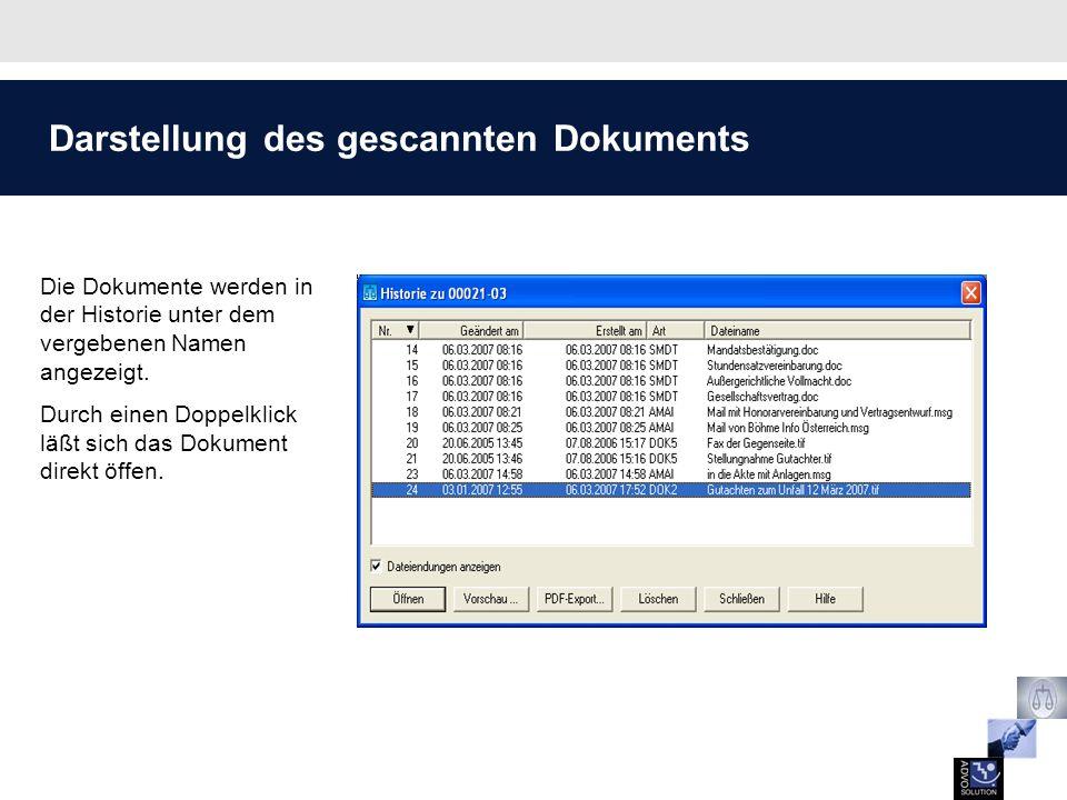 Darstellung des gescannten Dokuments Die Dokumente werden in der Historie unter dem vergebenen Namen angezeigt. Durch einen Doppelklick läßt sich das