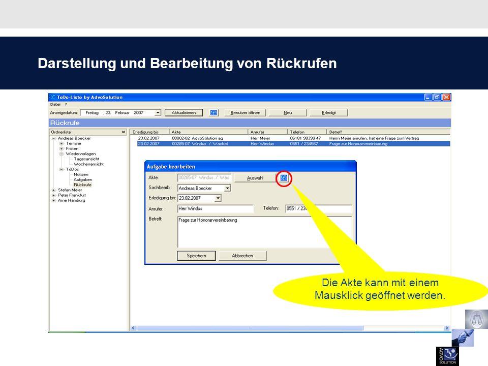 Darstellung und Bearbeitung von Rückrufen Die Akte kann mit einem Mausklick geöffnet werden.