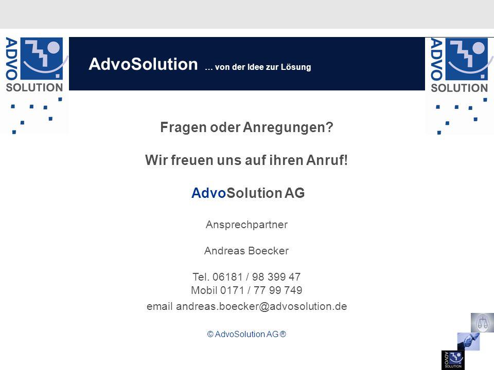 Fragen oder Anregungen? Wir freuen uns auf ihren Anruf! AdvoSolution AG Ansprechpartner Andreas Boecker Tel. 06181 / 98 399 47 Mobil 0171 / 77 99 749