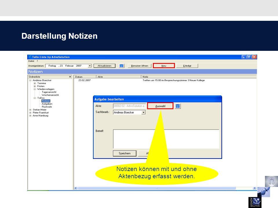 Darstellung Notizen Notizen können mit und ohne Aktenbezug erfasst werden.