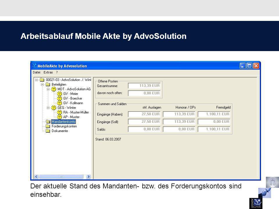 Arbeitsablauf Mobile Akte by AdvoSolution Der aktuelle Stand des Mandanten- bzw. des Forderungskontos sind einsehbar.