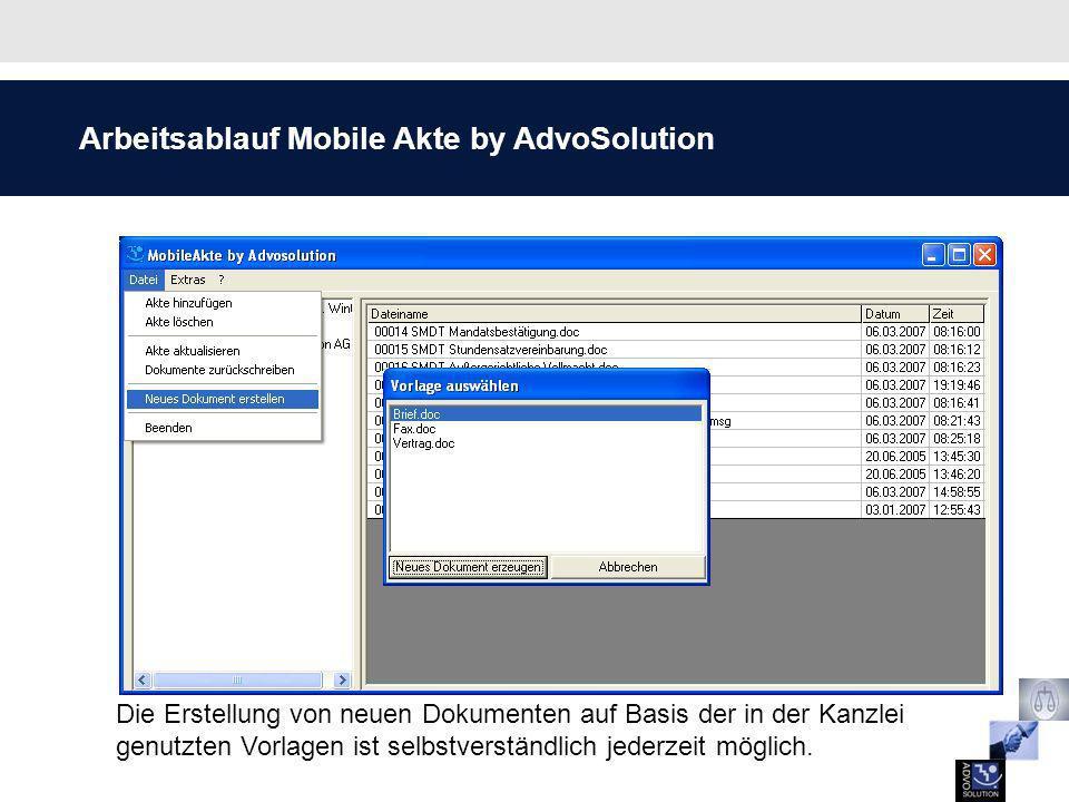 Arbeitsablauf Mobile Akte by AdvoSolution Die Erstellung von neuen Dokumenten auf Basis der in der Kanzlei genutzten Vorlagen ist selbstverständlich j