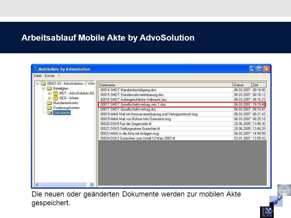 Arbeitsablauf Mobile Akte by AdvoSolution Die neuen oder geänderten Dokumente werden zur mobilen Akte gespeichert.