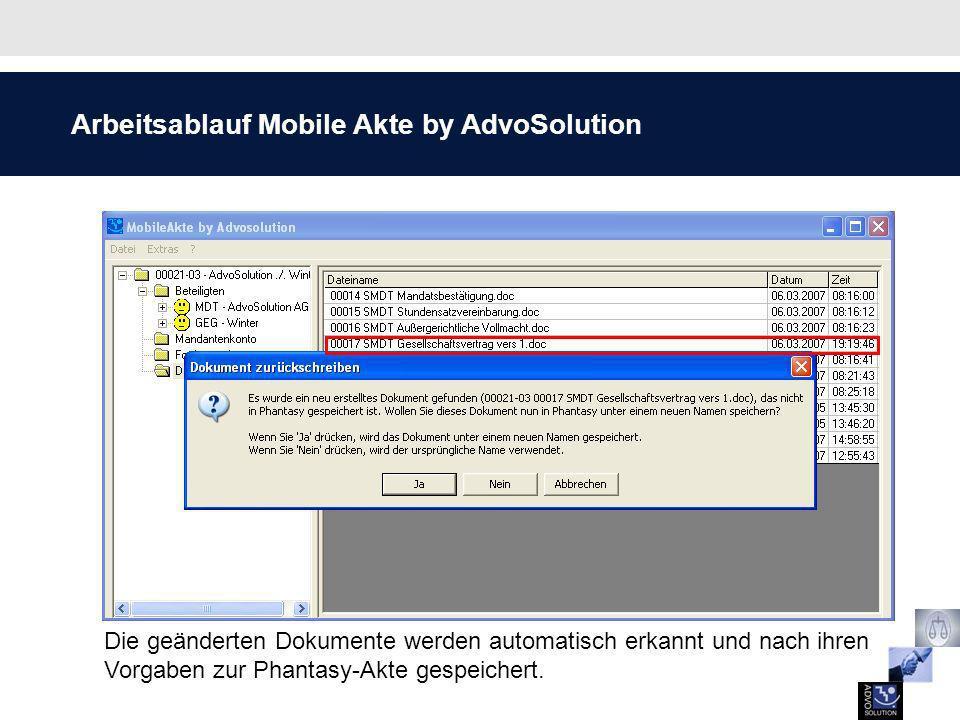 Arbeitsablauf Mobile Akte by AdvoSolution Die geänderten Dokumente werden automatisch erkannt und nach ihren Vorgaben zur Phantasy-Akte gespeichert.