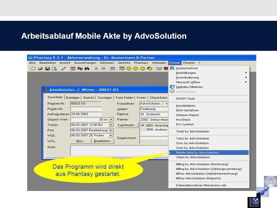 Arbeitsablauf Mobile Akte by AdvoSolution Das Programm wird direkt aus Phantasy gestartet.