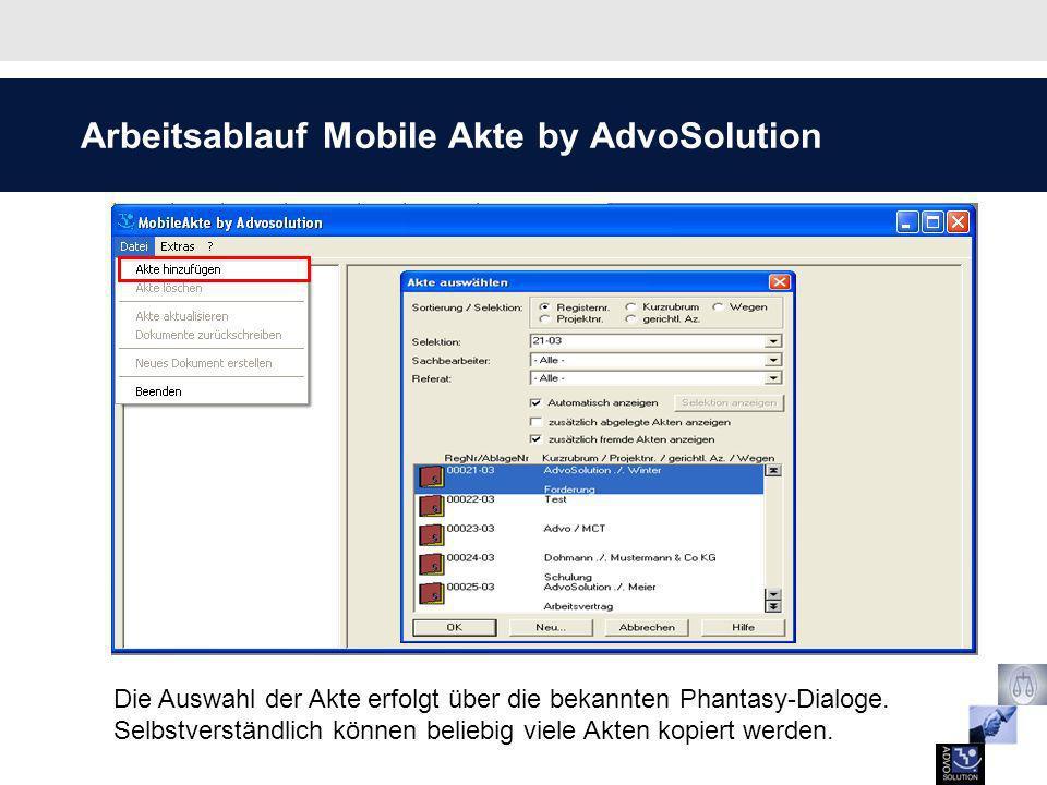 Arbeitsablauf Mobile Akte by AdvoSolution Die Auswahl der Akte erfolgt über die bekannten Phantasy-Dialoge. Selbstverständlich können beliebig viele A