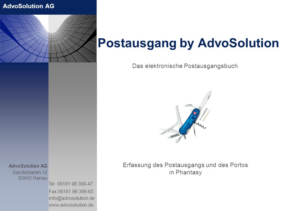 AdvoSolution AG Sandeldamm 12 63450 Hanau Tel 06181 98 399-47 Fax 06181 98 399-65 info@advosolution.de www.advosolution.de Postausgang by AdvoSolution