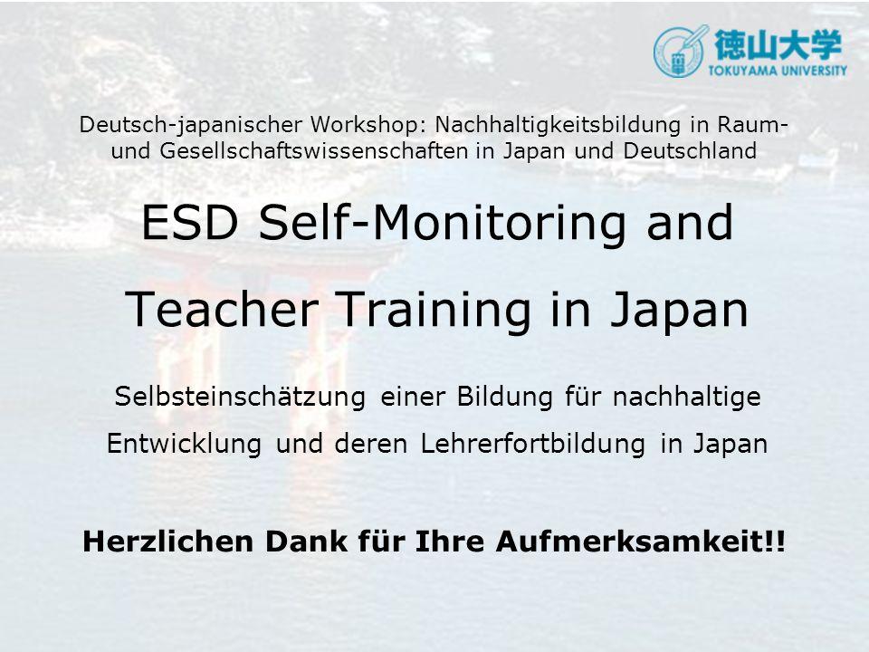 ESD Self-Monitoring and Teacher Training in Japan Selbsteinschätzung einer Bildung für nachhaltige Entwicklung und deren Lehrerfortbildung in Japan He