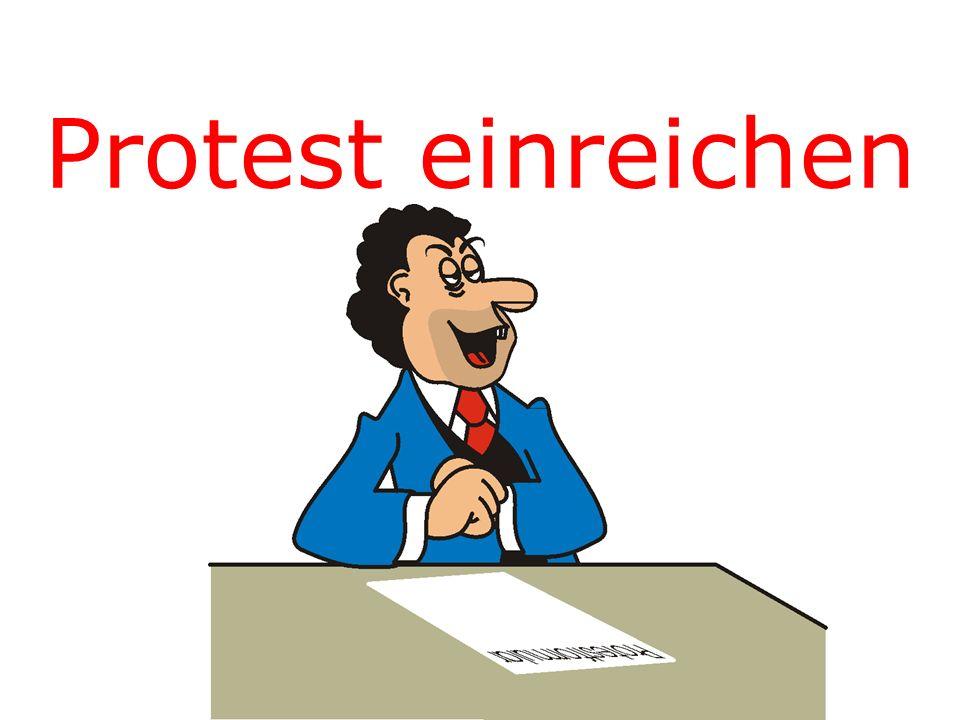 Protesterfordernisse (61.3) Der Protest muss innerhalb der Protestfrist eingehen.