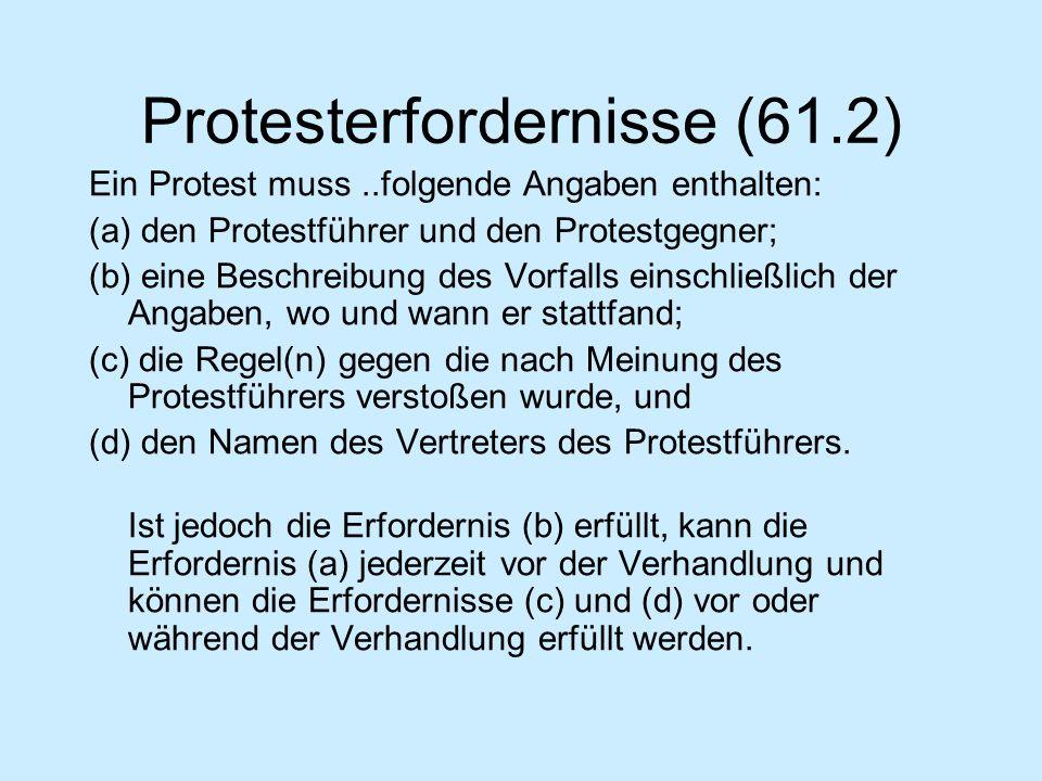Protesterfordernisse (61.1) Ruf Protest sofort (bei erster zumutbarer Gelegenheit!) Rote Flagge (außer kleiner 6m) Falls außer Rufweite – Information