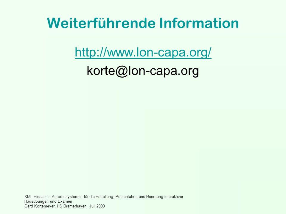 XML Einsatz in Autorensystemen für die Erstellung, Präsentation und Benotung interaktiver Hausübungen und Examen Gerd Kortemeyer, HS Bremerhaven, Juli 2003 Weiterführende Information http://www.lon-capa.org/ korte@lon-capa.org