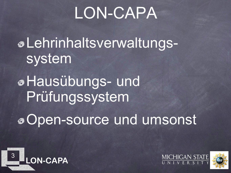 LON-CAPA 3 Lehrinhaltsverwaltungs- system Hausübungs- und Prüfungssystem Open-source und umsonst