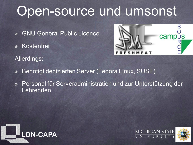 LON-CAPA Open-source und umsonst GNU General Public Licence Kostenfrei Allerdings: Benötigt dedizierten Server (Fedora Linux, SUSE) Personal für Serveradministration und zur Unterstützung der Lehrenden