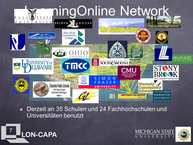 LON-CAPA 7 LearningOnline Network Derzeit an 35 Schulen und 24 Fachhochschulen und Universitäten benutzt