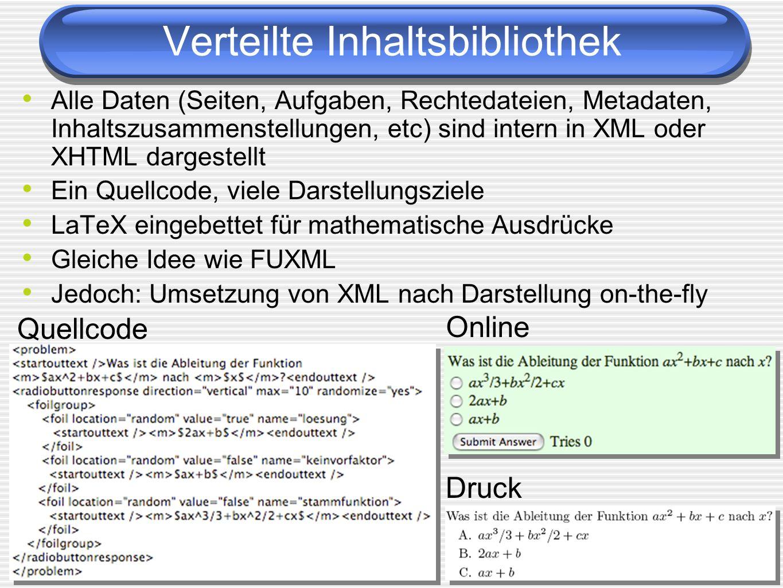 Alle Daten (Seiten, Aufgaben, Rechtedateien, Metadaten, Inhaltszusammenstellungen, etc) sind intern in XML oder XHTML dargestellt Ein Quellcode, viele