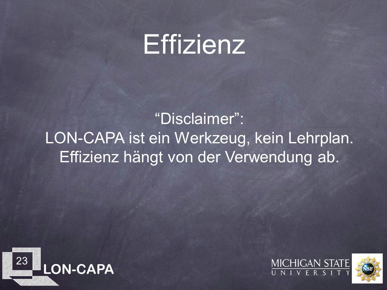 LON-CAPA 23 Effizienz Disclaimer: LON-CAPA ist ein Werkzeug, kein Lehrplan.