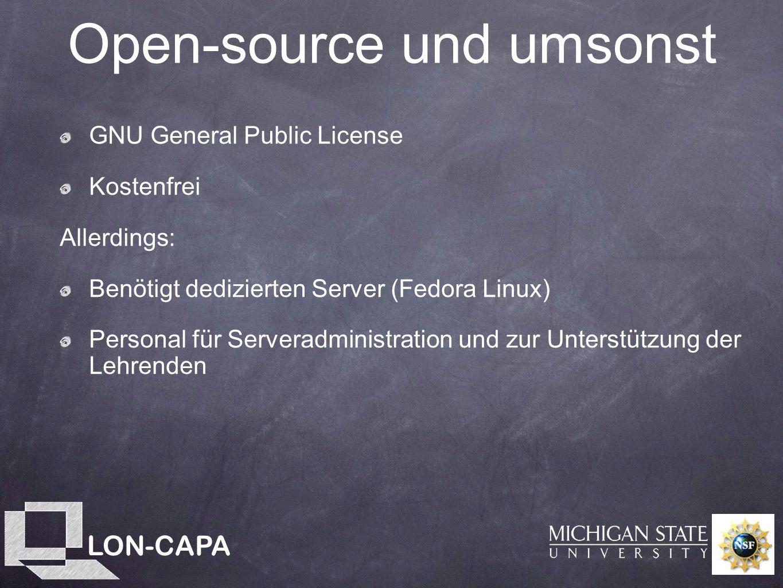 LON-CAPA Open-source und umsonst GNU General Public License Kostenfrei Allerdings: Benötigt dedizierten Server (Fedora Linux) Personal für Serveradministration und zur Unterstützung der Lehrenden