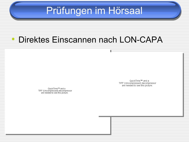 Direktes Einscannen nach LON-CAPA Prüfungen im Hörsaal