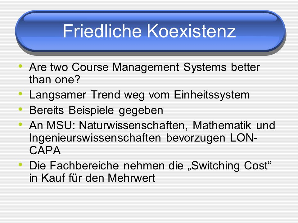 Friedliche Koexistenz Are two Course Management Systems better than one.