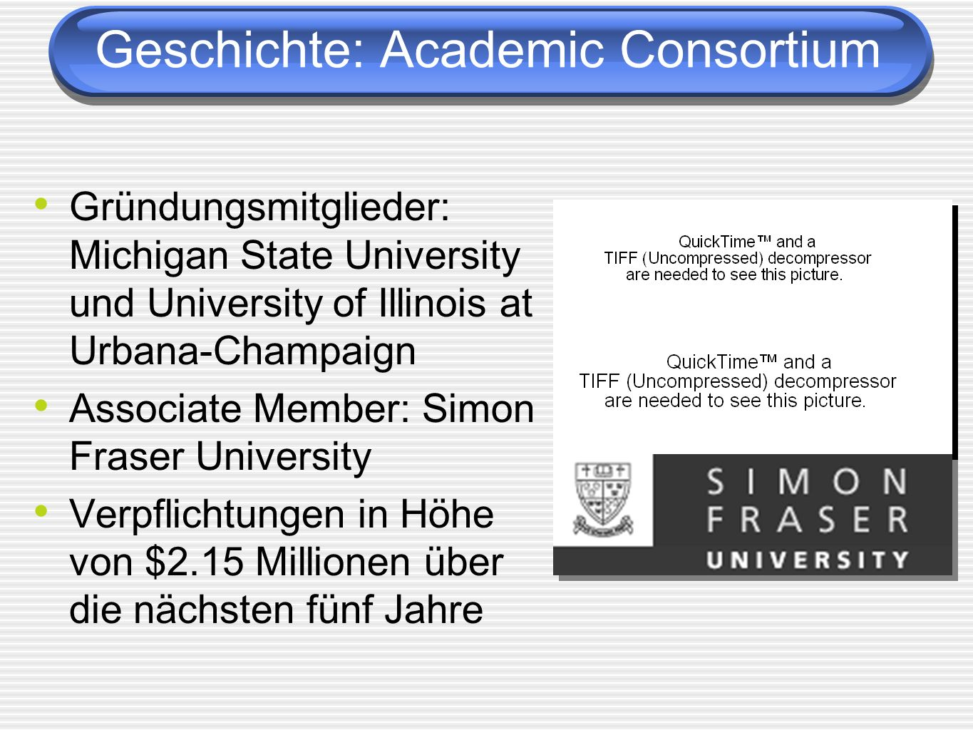 Geschichte: Academic Consortium Gründungsmitglieder: Michigan State University und University of Illinois at Urbana-Champaign Associate Member: Simon