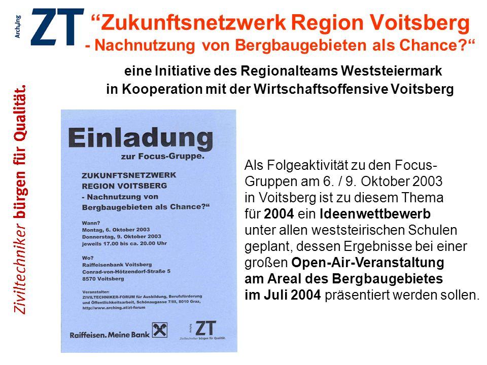 Zukunftsnetzwerk Region Voitsberg - Nachnutzung von Bergbaugebieten als Chance? eine Initiative des Regionalteams Weststeiermark in Kooperation mit de