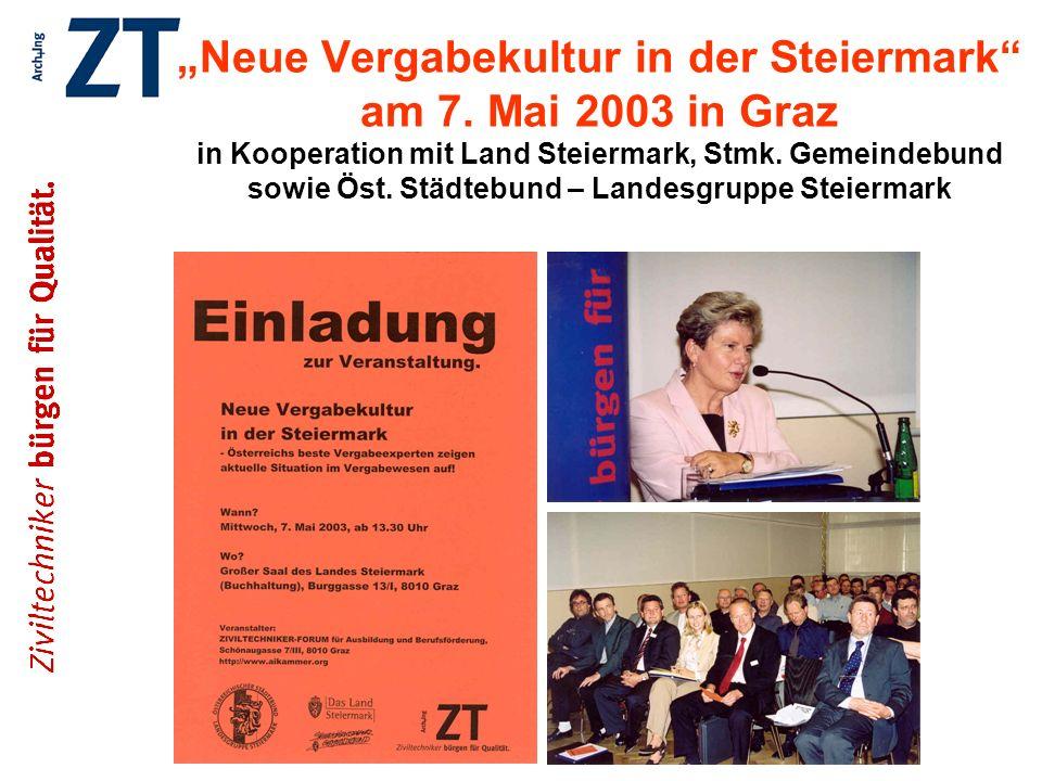 Neue Vergabekultur in der Steiermark am 7. Mai 2003 in Graz in Kooperation mit Land Steiermark, Stmk. Gemeindebund sowie Öst. Städtebund – Landesgrupp