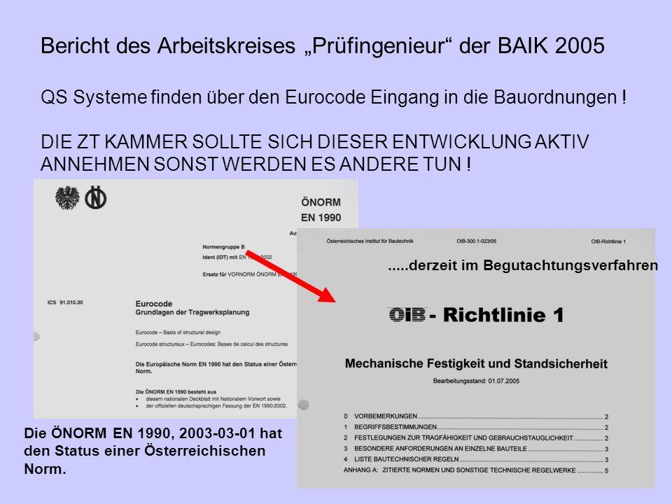 3 Bericht des Arbeitskreises Prüfingenieur der BAIK 2005 QS Systeme finden über den Eurocode Eingang in die Bauordnungen .