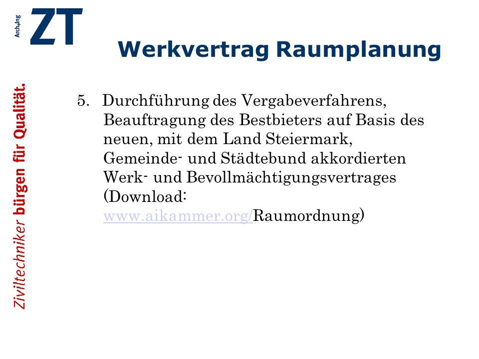 Werkvertrag Raumplanung 5. Durchführung des Vergabeverfahrens, Beauftragung des Bestbieters auf Basis des neuen, mit dem Land Steiermark, Gemeinde- un