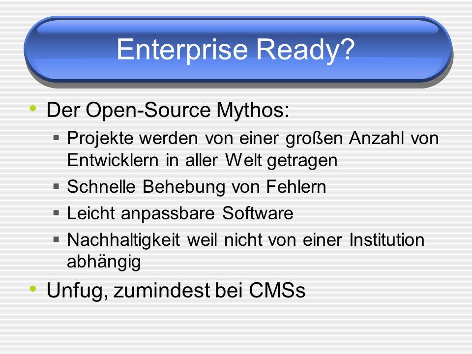 Enterprise Ready? Der Open-Source Mythos: Projekte werden von einer großen Anzahl von Entwicklern in aller Welt getragen Schnelle Behebung von Fehlern