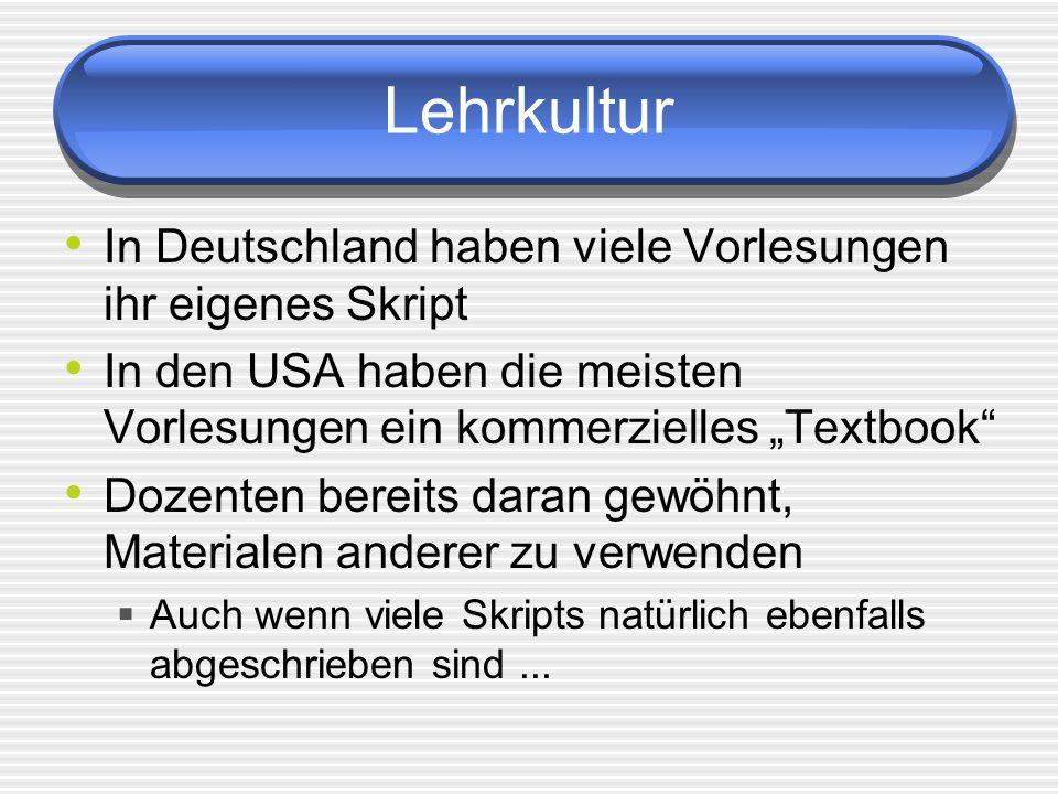 Lehrkultur Gute online Materialen sind nicht einfach nur ein aufs Web gestelltes Skript Vielleicht obendrein noch ein langes PDF oder gar gescannte Abbildungen der Seiten Die Erstellung qualitativ hochwertiger online Materialen ist zeit- und kostenintensiv Zuviel Arbeit für einen einzelnen Dozenten Ergebnis: es passiert normalerweise nicht ohne Wiederverwendung In Deutschland kann mans einfach bleibenlassen …