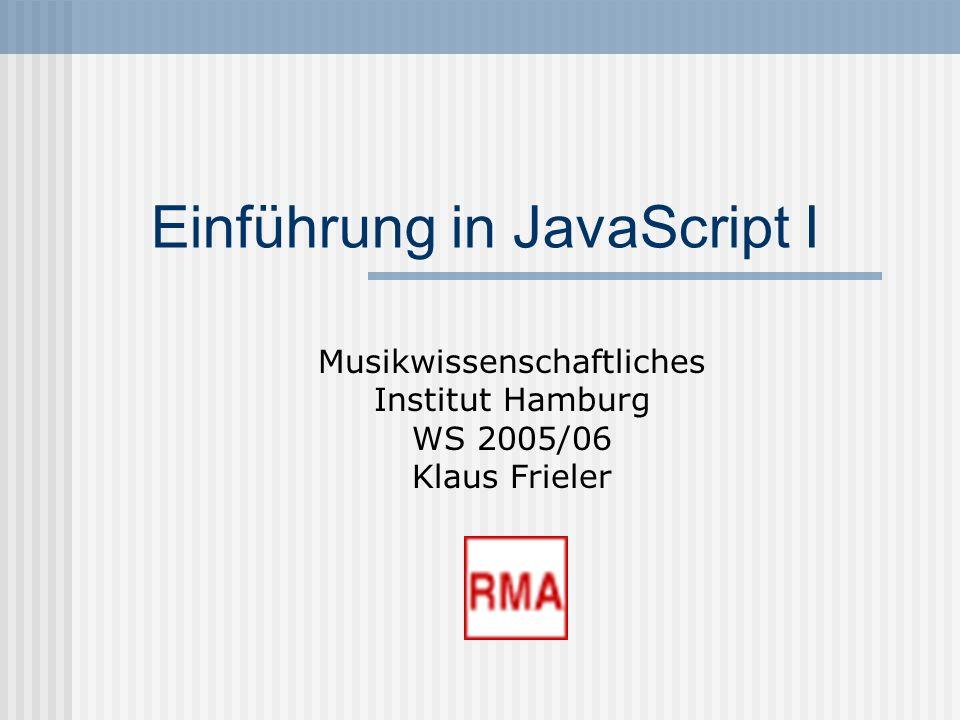 JavaScript I Javascript – Anweisungen Eine Anweisung kann sein : Zuweisung zu einer Variablen var text = Dies ist eine Anweisung ; var zahl = 5; Aufruf einer Funktion alert(text); Ausführung einer Operation (mit Zuweisung) quadratzahl = zahl * zahl; quadratzahl += 7 * 7;