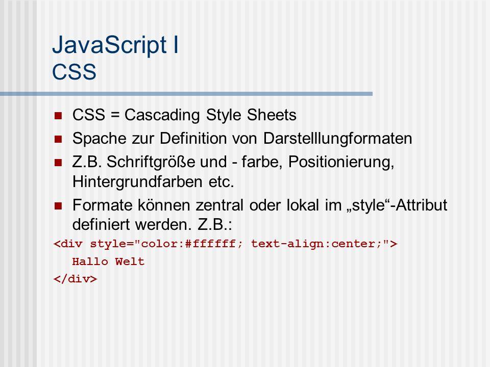 JavaScript I Programmierpraxis – RMA JS-IDE Herunterladen der JS-DIE (JavaScript Integrated Development Environment): http://www.mu-on.org/RMA/js-ide.zip Projektverzeichnis anlegen und JS-IDE dahin entpacken.