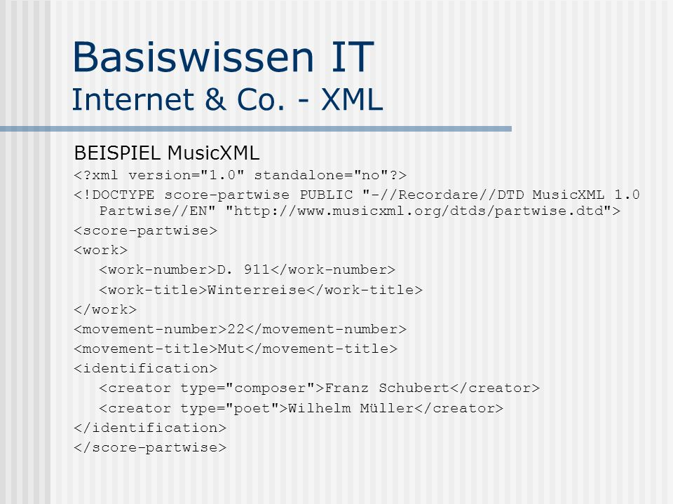 Basiswissen IT Internet & Co. - XML BEISPIEL MusicXML D. 911 Winterreise 22 Mut Franz Schubert Wilhelm Müller