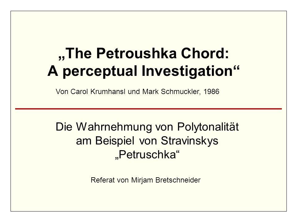 Von Carol Krumhansl und Mark Schmuckler, 1986 The Petroushka Chord: A perceptual Investigation Die Wahrnehmung von Polytonalität am Beispiel von Strav
