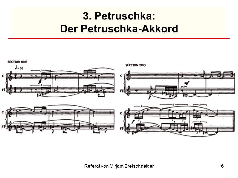 Referat von Mirjam Bretschneider6 3. Petruschka: Der Petruschka-Akkord