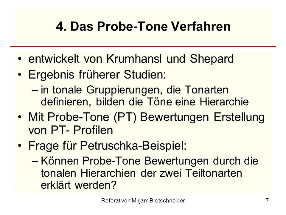Referat von Mirjam Bretschneider7 4. Das Probe-Tone Verfahren entwickelt von Krumhansl und Shepard Ergebnis früherer Studien: –in tonale Gruppierungen
