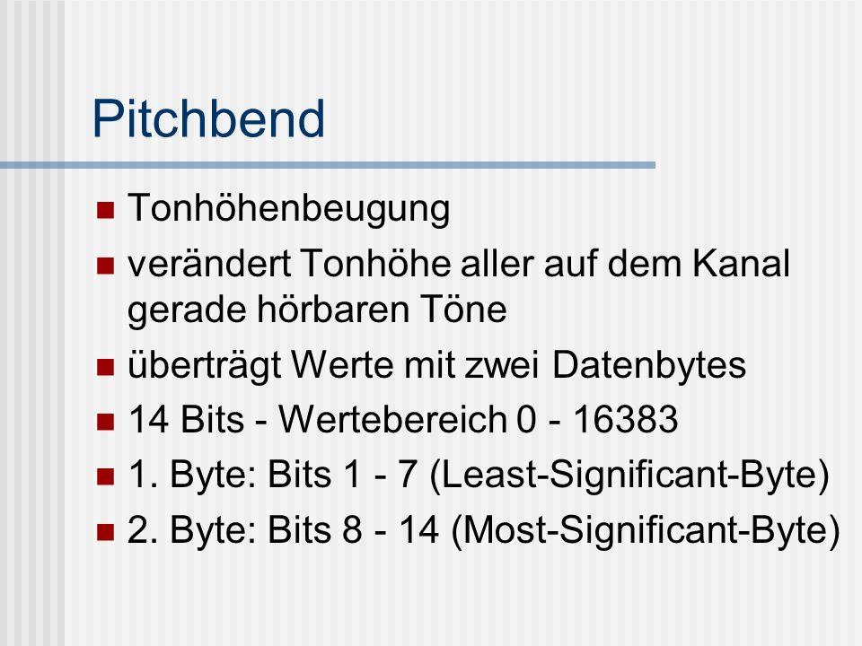 Pitchbend Tonhöhenbeugung verändert Tonhöhe aller auf dem Kanal gerade hörbaren Töne überträgt Werte mit zwei Datenbytes 14 Bits - Wertebereich 0 - 16383 1.