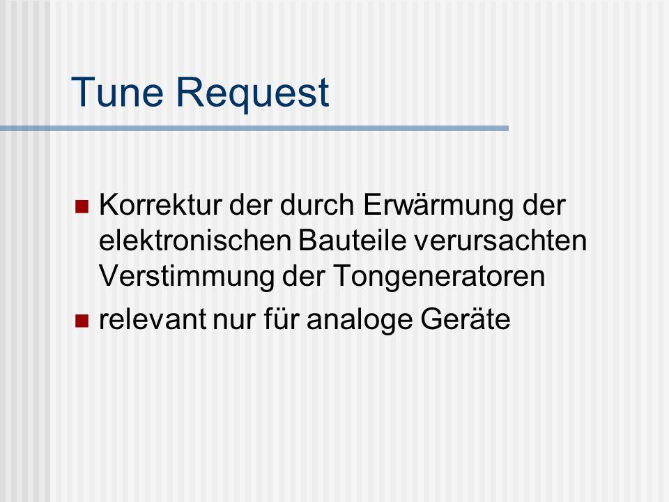 Tune Request Korrektur der durch Erwärmung der elektronischen Bauteile verursachten Verstimmung der Tongeneratoren relevant nur für analoge Geräte