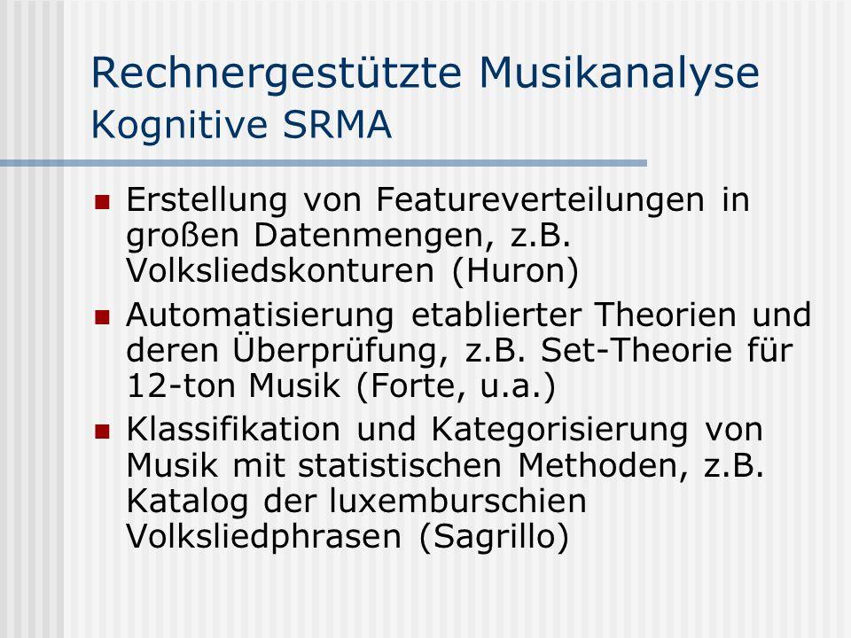 Rechnergestützte Musikanalyse Kognitive SRMA Erstellung von Featureverteilungen in großen Datenmengen, z.B.