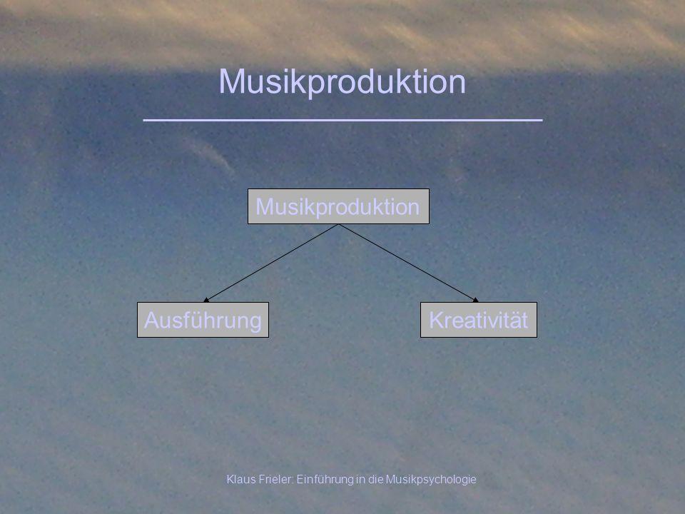 Klaus Frieler: Einführung in die Musikpsychologie Musikproduktion KreativitätAusführung