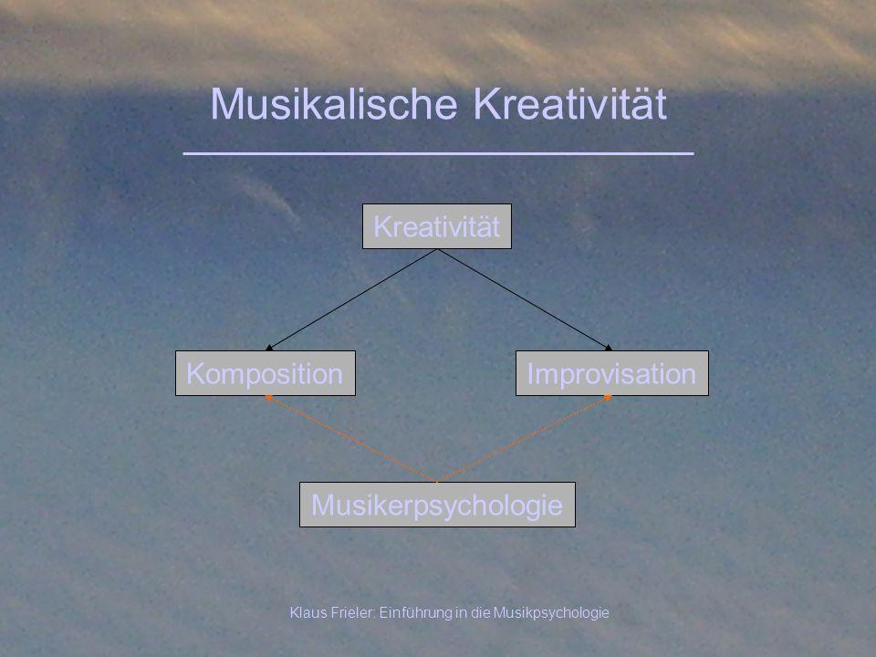 Klaus Frieler: Einführung in die Musikpsychologie Musikalische Kreativität Komposition Kreativität Improvisation Musikerpsychologie