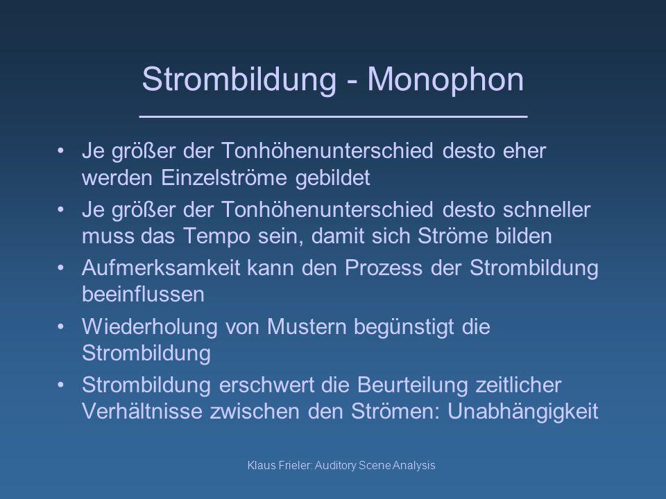 Klaus Frieler: Auditory Scene Analysis Strombildung - Monophon Eine monophone Folge von Tönen kann in zwei oder mehr einzelne aud.