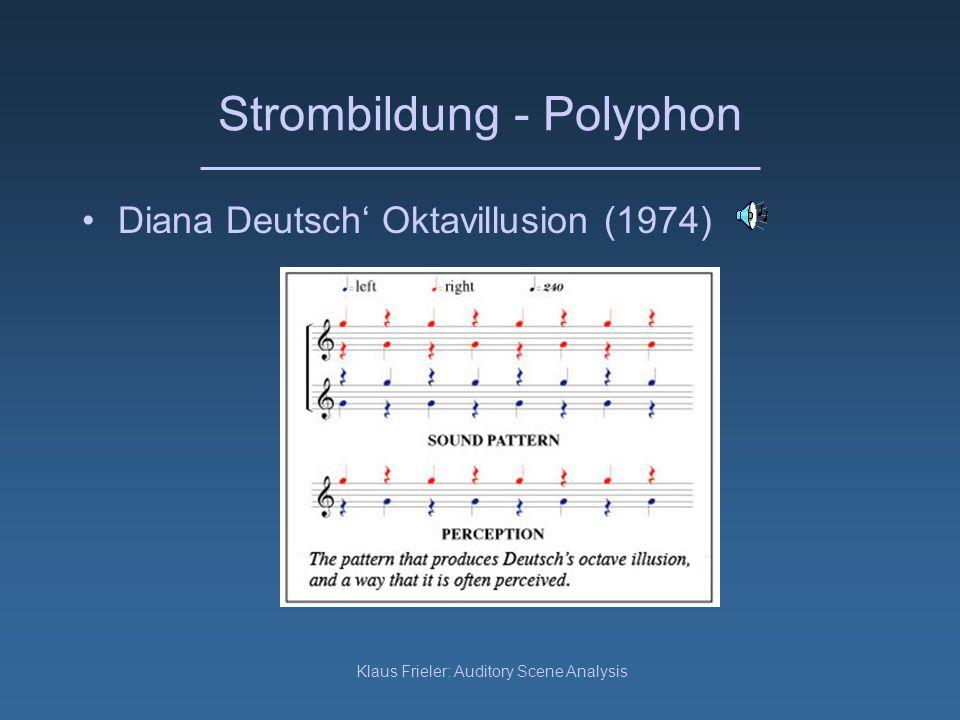 Klaus Frieler: Auditory Scene Analysis Strombildung - Polyphon Diana Deutsch Tritonusparadox (1987) Fallend oder steigend?