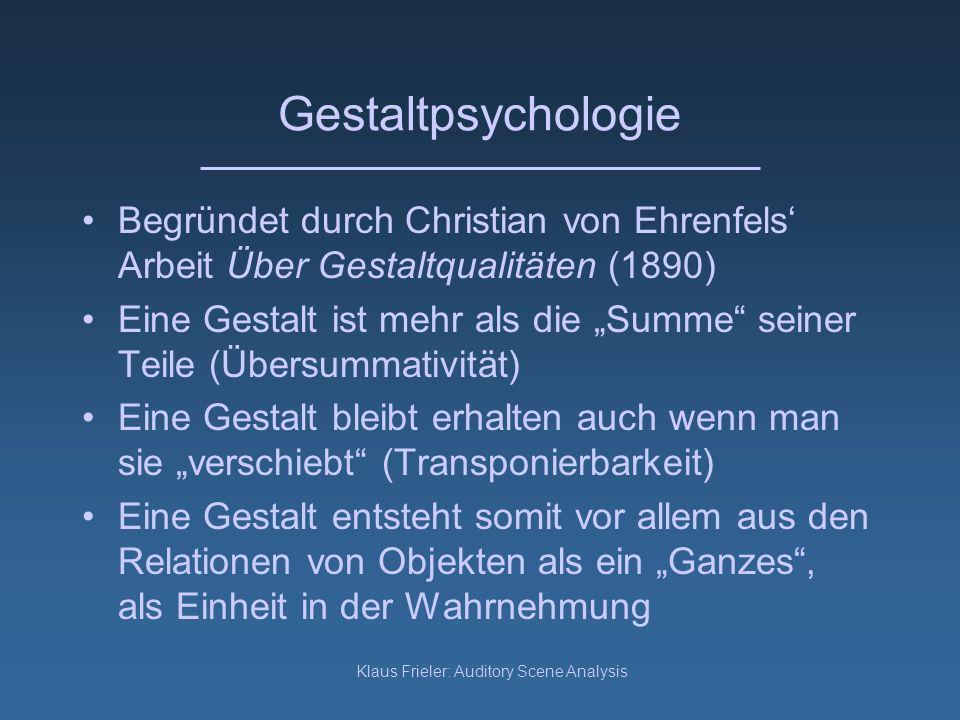Klaus Frieler: Auditory Scene Analysis Einleitung Hierarchischer Prozess: Aus Grundgestalten (aud.